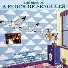 Best of Flock of Seagulls