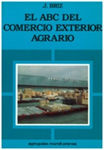 El ABC del Comercio Exterior Agrario por Julian Briz Escribano