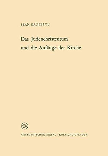 Das Judenchristentum und die Anfänge der Kirche (Arbeitsgemeinschaft für Forschung des Landes Nordrhein-Westfalen) (German Edition)