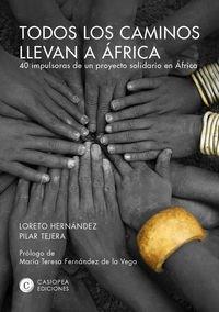 Todos Los Caminos Llevan A Africa