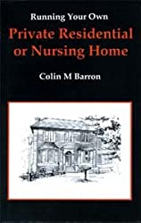 Running Your Own Private Residential or Nursing Home