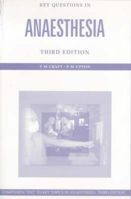 [Key Questions in Anesthesia] (By: T. M. Craft) [published: June, 2001]