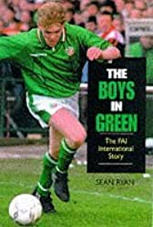 The Boys in Green: FAI International Story by Sean Ryan (1997-10-02)