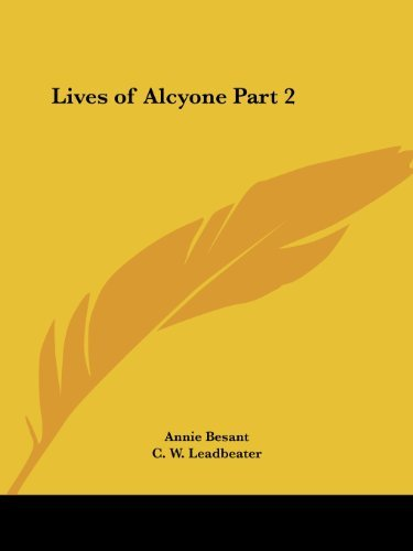 Lives of Alcyone Vol. 2 (1924): v. 2 by Annie Besant (2003-04-07)