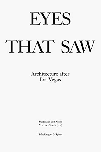 Eyes that Saw : Architecture after Las Vegas