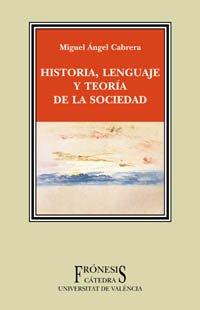 Descargar Libro Historia, lenguaje y teoría de la sociedad (Frónesis) de Miguel Ángel Cabrera
