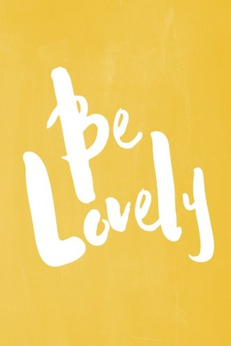 chalkboard-pastel-journal-be-series-be-lovely-yellow-100-page-6-x-9-ruled-notebook-inspirational-jou