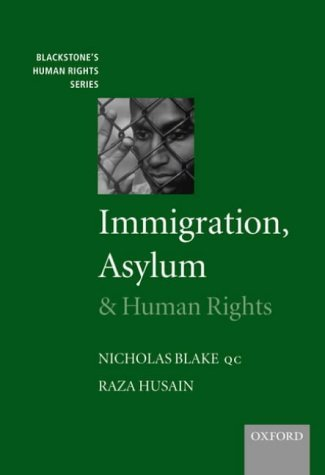 Immigration, Asylum And Human Rights (Blackstone's Human Rights Series) by Nicholas Blake Q.C. (1984-09-20)