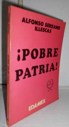 ¡ POBRE PATRIA ! 3ª edición