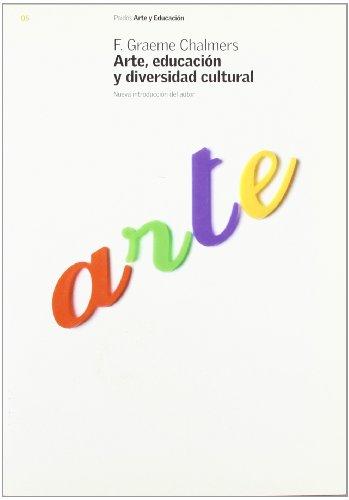 Arte, educación y diversidad cultural: Nueva introducción del autor (Educador)