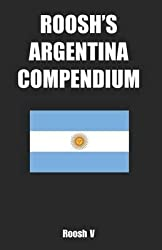 [Roosh's Argentina Compendium: Pickup Tips, City Guides, and Stories] (By: Roosh V) [published: March, 2011]