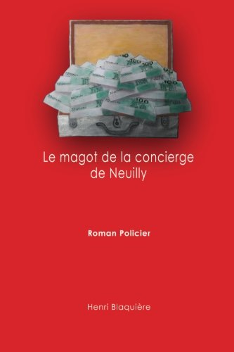 Le magot de la concierge de Neuilly