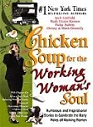 Chicken Soup For The Working Womans Soul