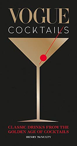 Vogue Cocktails: Classic drinks from the golden age of cocktails (English Edition)