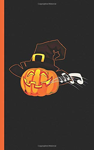 Halloween Music Pumpkin Musician Journal - Notebook: Cute Musical Singing Jack O'Lantern Teacher Student Gift Book, 100 Lined Pages + 8 Blank Sheets, ... (Music Instruction & Study Vol 10, Band 10)
