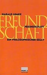Freundschaft: Ein philosophischer Essay