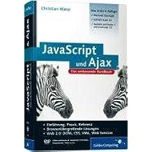 JavaScript & AJAX: Das umfassende Handbuch [Ed.: 8., aktualisierte und erweiterte Auflage.]