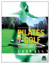 PILATES Y GOLF. Movimiento esencial para la columna vertebral (Bicolor) por Manuel Pedregal Canga