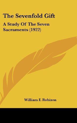 The Sevenfold Gift: A Study of the Seven Sacraments (1922)