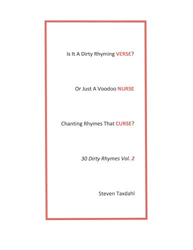 Is It A Dirty Rhyming VERSE? Or Just A Voodoo NURSE Chanting Rhymes That CURSE?: 30 Dirty Rhymes Vol. 2 (English Edition)
