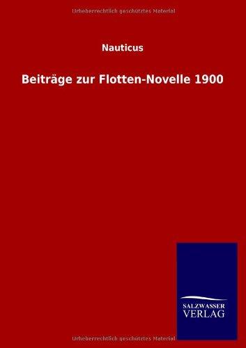 Beitrage Zur Flotten-Novelle 1900 par Nauticus