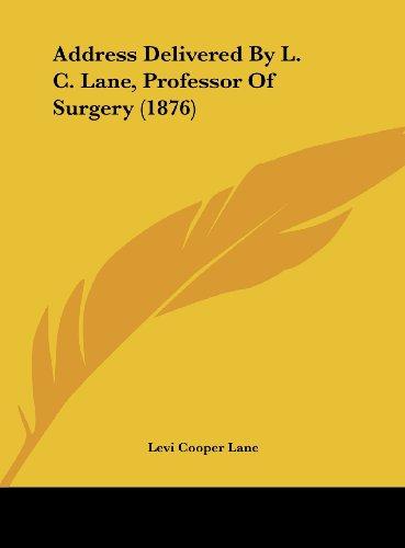 Address Delivered By L. C. Lane, Professor Of Surgery (1876)