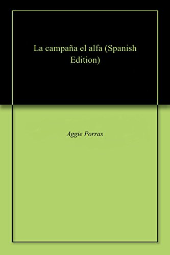La campaña el alfa (English Edition) eBook: Aggie Porras: Amazon ...