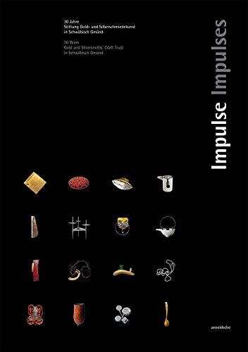 Impulse: 30 Jahre Stiftung Gold- und Silberschmiedekunst in Schwäbisch Gmünd