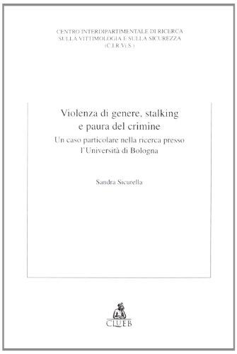 Violenza di genere, stalking e paura del crimine. Un caso particolare nella ricerca presso l'Università di Bologna