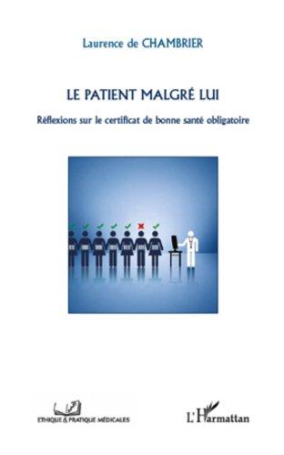 Lire un Le patient malgré lui: Réflexions sur le certificat de bonne santé obligatoire pdf epub