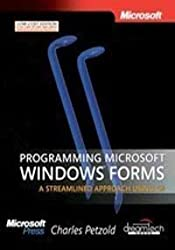 PROGRAMMING MICROSOFT WINDOWS FORMS, A STREAMLINED APPROACH USING C#