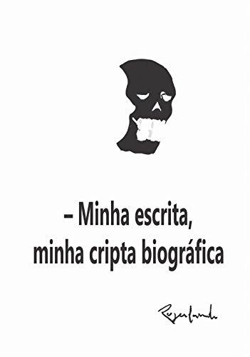 – Minha escrita, minha cripta biográfica (Portuguese Edition) por Rogerlando Cavalcante
