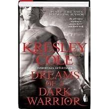 Dreams of a Dark Warrior (BCE Hardcover) (Immortals After Dark, #12) by Kresley Cole (2011-08-02)