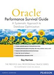 Oracle Performance Survival GuideA Systematic Approach to Database Optimization