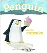 Penguin and the Cupcake by Ashley Spires (2013-08-01)
