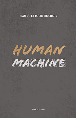 Human Machine par Jean de la Rochebrochard