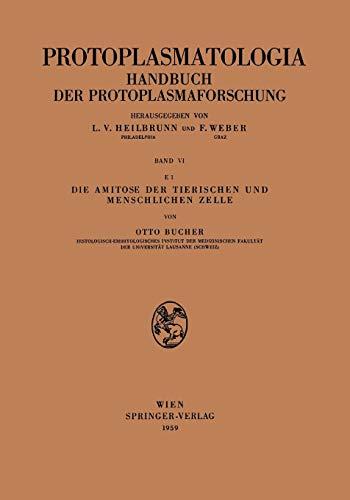 Die Amitose der Tierischen und Menschlichen Zelle (Protoplasmatologia Cell Biology Monographs (6 / E / 1))