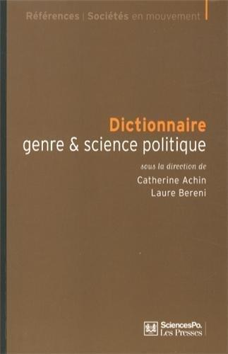 Dictionnaire genre & science politique : Concepts, objets, problmes de Catherine Achin (26 septembre 2013) Broch