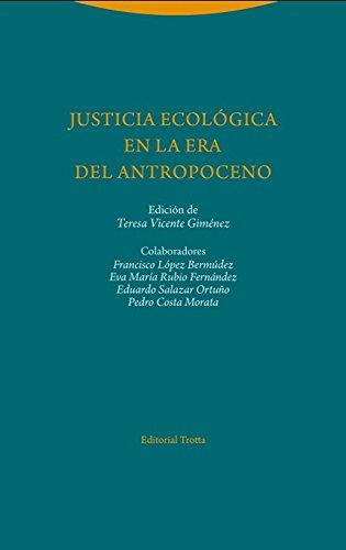Justicia ecológica en la era del Antropoceno (Estructuras y procesos. Derecho) por Teresa Vicente Giménez