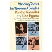 Winning Tactics for Weekend Singles