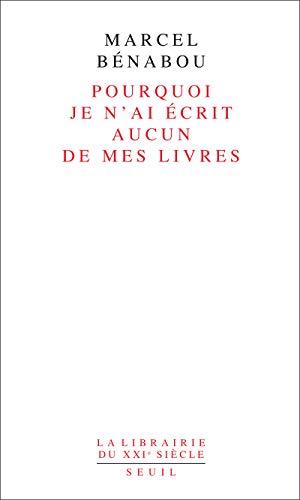 Pourquoi je n'ai écrit aucun de mes livres par Marcel Benabou