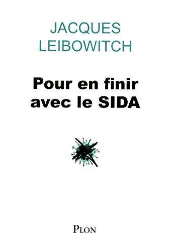 Pour en finir avec le SIDA par Jacques LEIBOWITCH