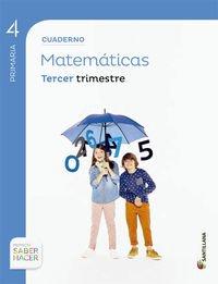 CUADERNO MATEMATICAS 4 PRIMARIA 3 TRIM SABER HACER - 9788468029627