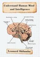 Understand Human Mind and Intelligence