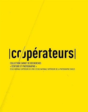 Co/Operateurs. Collection Carnet de Recherches Écriture et Photograp Hie