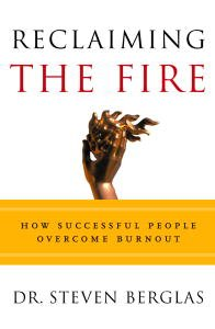 Reclaiming the Fire: How Successful People Overcome Burnout von [Berglas, Steven]