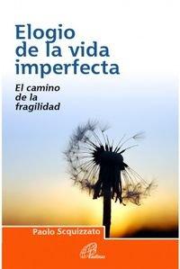 Elogio de la vida imperfecta: El camino de la fragilidad (Armonía) por Paolo Scquizzato