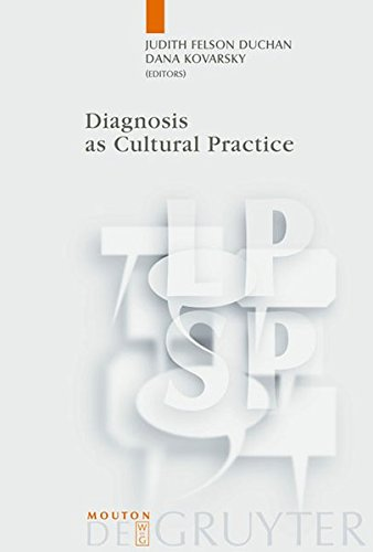 Diagnosis as Cultural Practice (Language, Power & Social Process) (Language, Power and Social Process [LPSP])