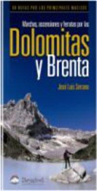 Dolomitas Y Brenta - Marchas, Ascensiones Y Ferratas Por Las (Guia Montaña) por Jose Luis Serrano
