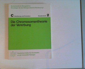 Studienbriefe für Biologielehrer - Grundlagen für den Biologieunterricht - Vererbung und Evolution - Studienbrief 2 Die Chromosomentheorie der Vererbung